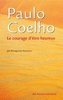 Couverture de 'Paulo Coelho - Le courage d'être heureux'