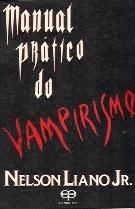 O MANUEL PRATICO DO VAMPIRISMO - 1986